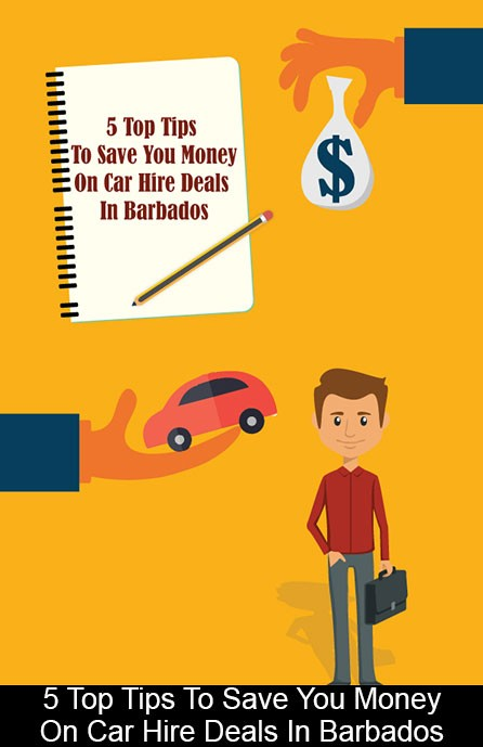 5 Top tips to save you money on car hire deals in Barbados